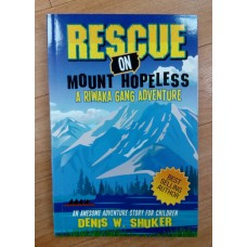 Rescue on Mount Hopeless - A Riwaka Gang Adventure - Denis W Shuker