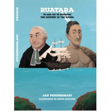 Ruatara - Te Ara Mo Te Rongopai - the Gateway of the Gospel - Jan Pendergrast