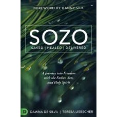 SOZO - Saved - Healed - Delivered - Dawna De Silva and Teresa Liebscher