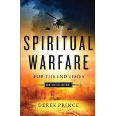 Spiritual Warfare for the End Times - How to Defeat the Enemy - Derek Prince
