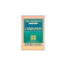 The Thompson Chain Reference Bible Companion - Howard A Hanke