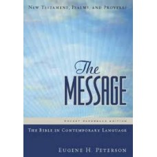 The Message - New Testament with Psalms and Proverbs - Eugene H Peterson