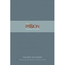 The Passion Translation New Testament with Psalms Proverbs and Song of Songs - Hard Cover - Brian Simmons