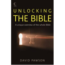 Unlocking the Bible - a Unique Overview of the Whole Bible - David Pawson