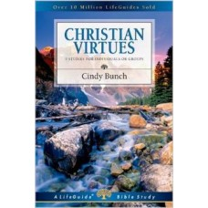 Christian Virtues - Life Guide Bible Study - Cindy Bunch